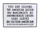 Emaille Schild - You are leaving the american sector - Warnschil