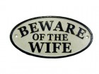 Nostalgie Schild - BEWARE OF THE WIFE - Gusseisen